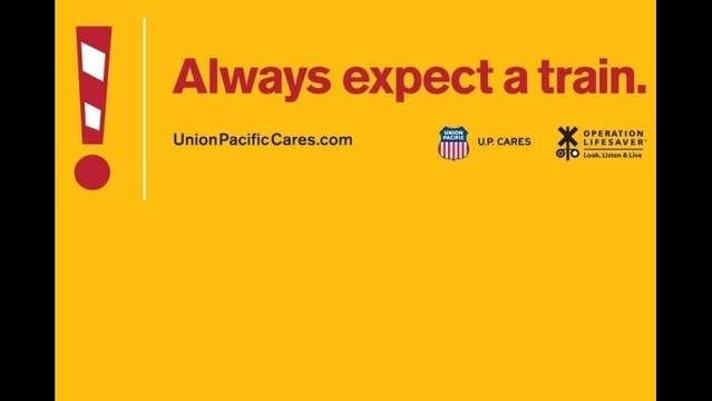 Union Pacific Safety Campaign Urges Drivers to Always Expect a Train